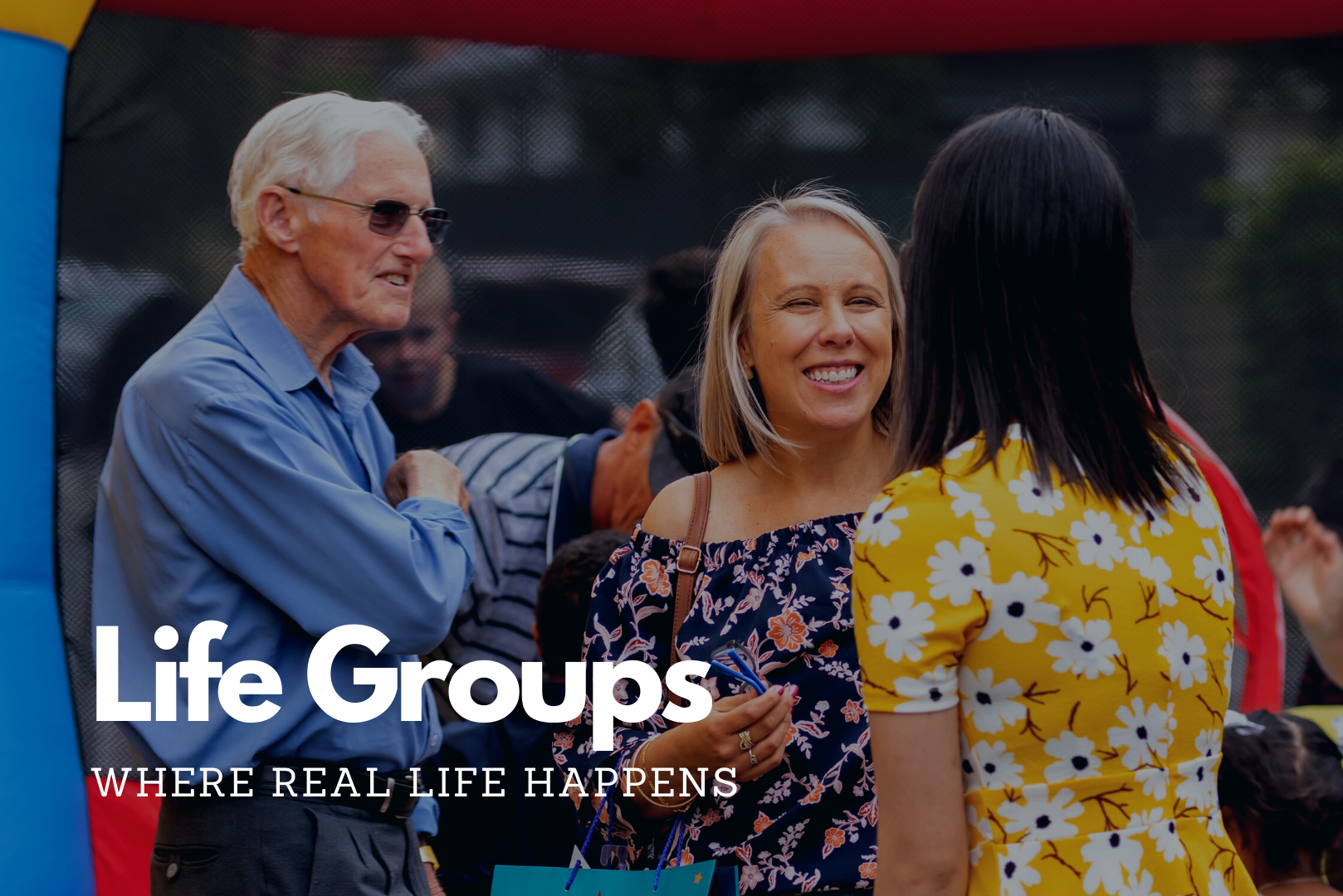 Life Groups - Where Real Life Happens